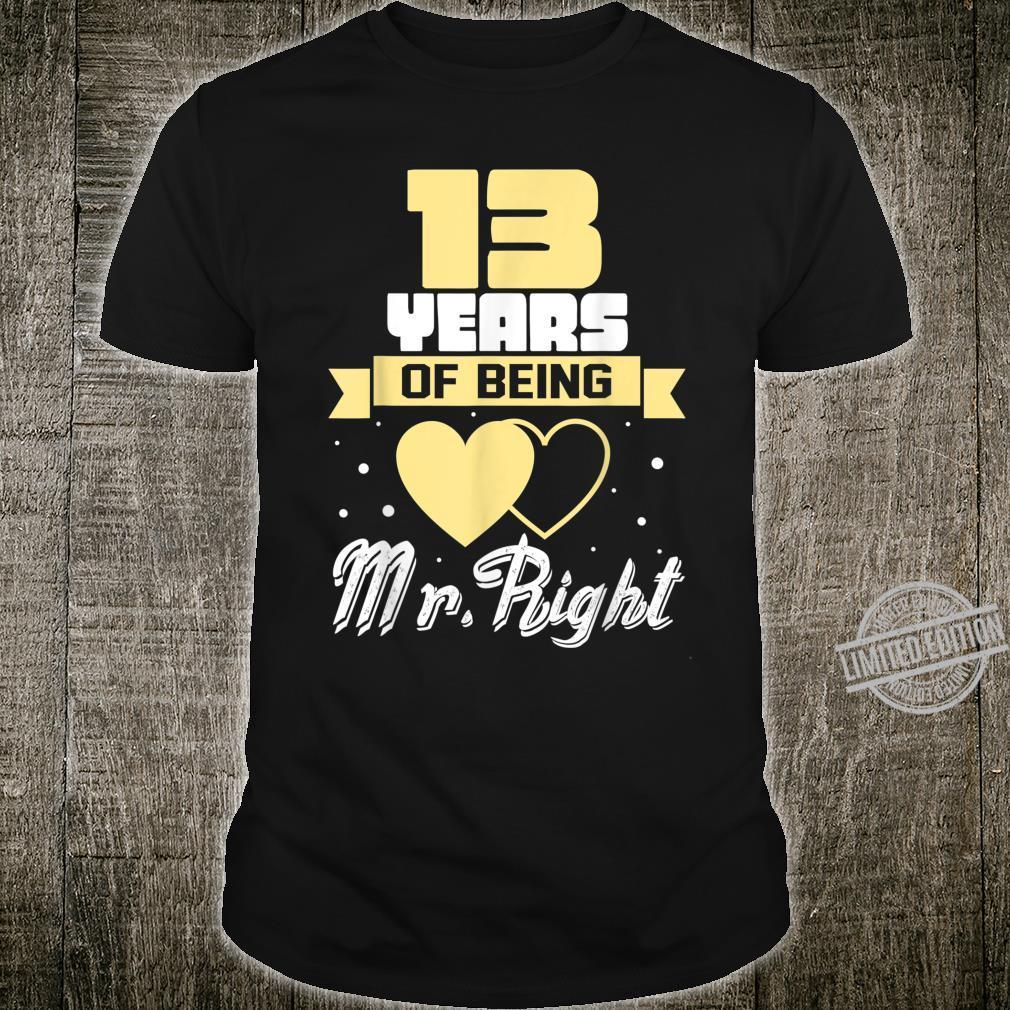 13 Years Of Being Mr right. Husband Wedding Anniversary Shirt