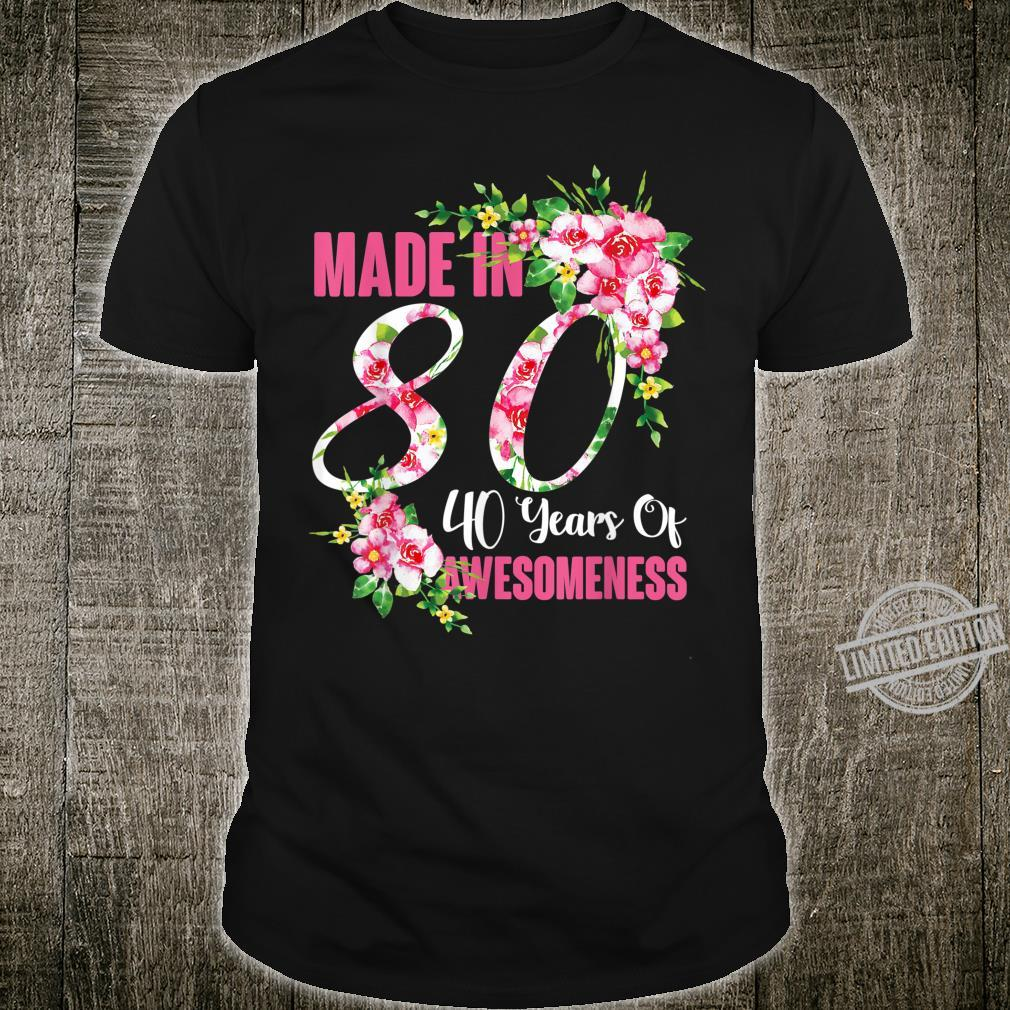 1980 40th Birthday Made In 80 40 Years Of Awesomeness Shirt