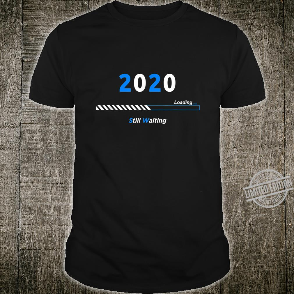 2020 is loading with quote Shirt