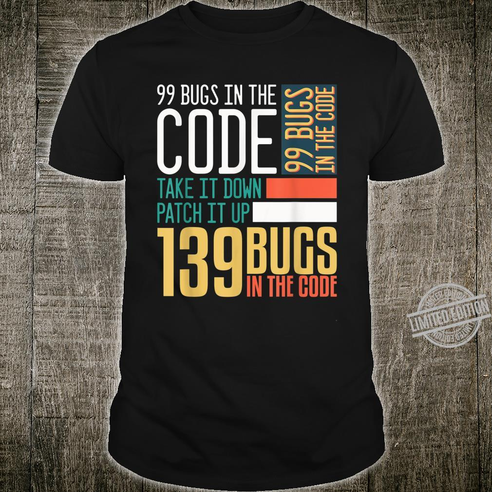 99 Bugs In The Code Take It Down Patch It Up Shirt