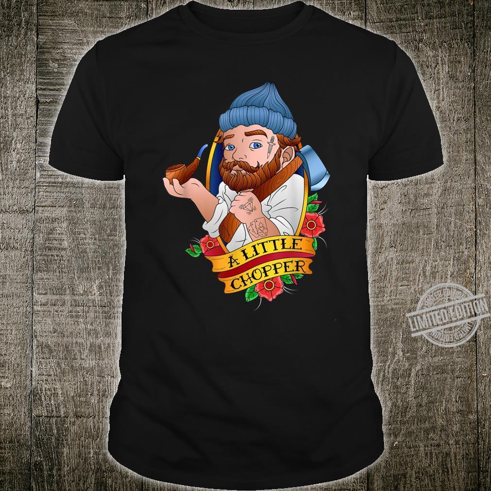 A Little Chopper Lumberjack Forester For Woodworker Shirt
