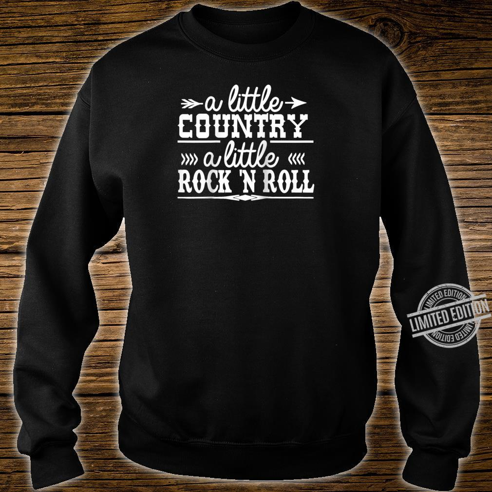 A Little Country a Little Rock N Roll Shirt sweater
