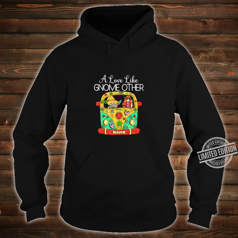 A Love Like Gnome Other Hippie Van Peace Love Happiness Shirt hoodie