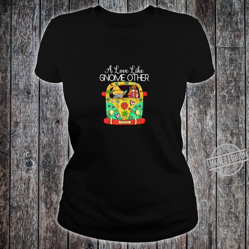 A Love Like Gnome Other Hippie Van Peace Love Happiness Shirt ladies tee