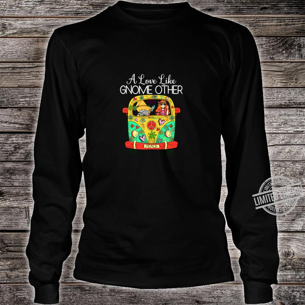 A Love Like Gnome Other Hippie Van Peace Love Happiness Shirt long sleeved