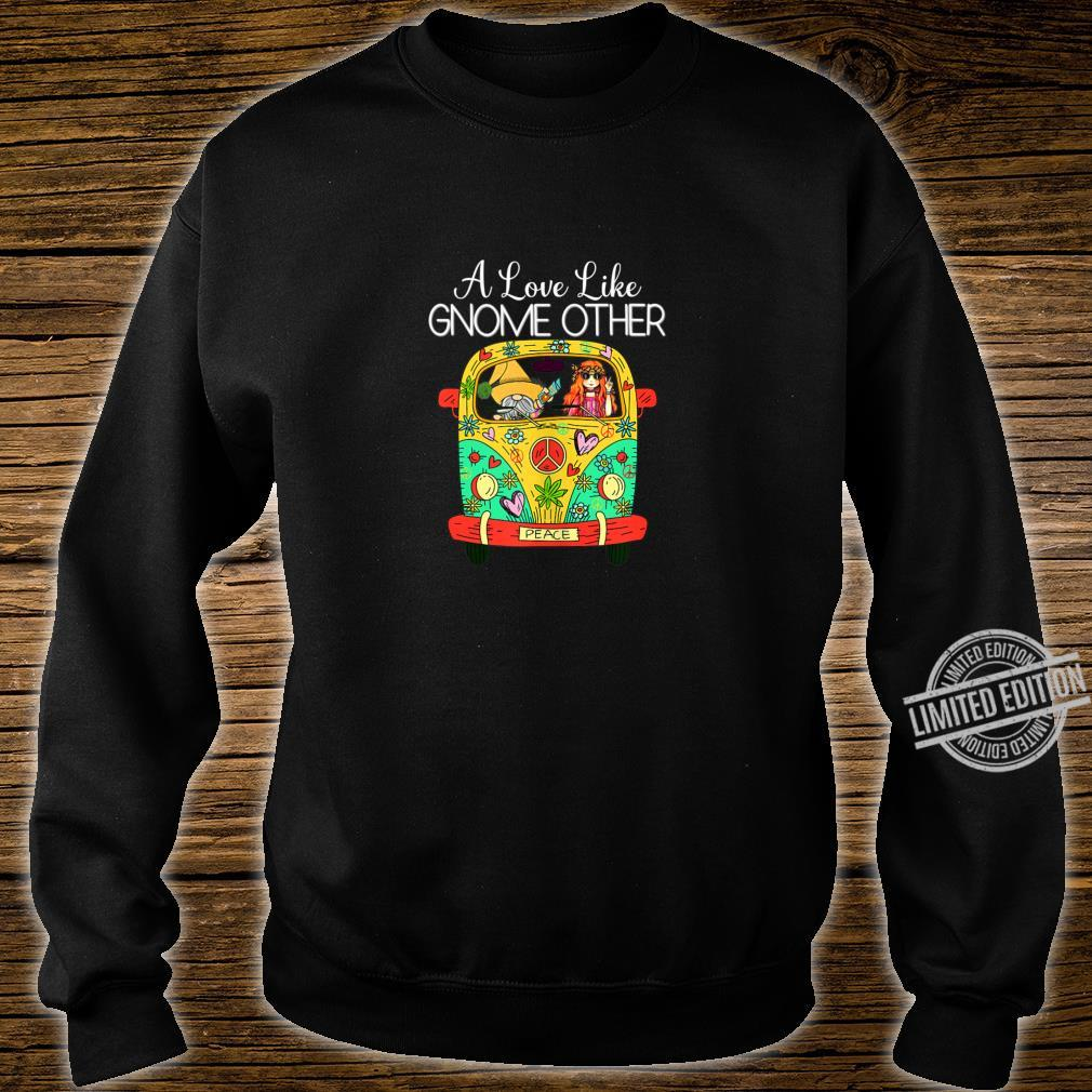 A Love Like Gnome Other Hippie Van Peace Love Happiness Shirt sweater