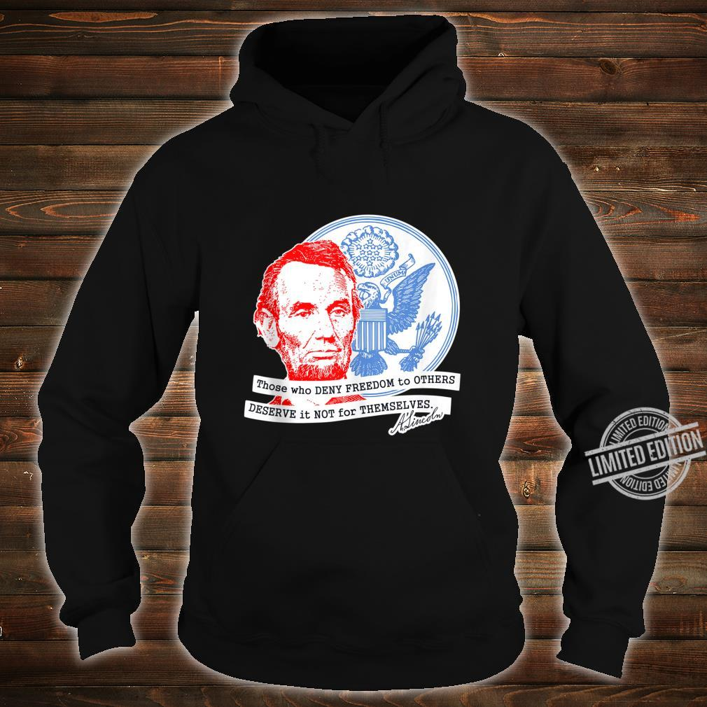 Abraham Lincoln Freedom Shirt hoodie