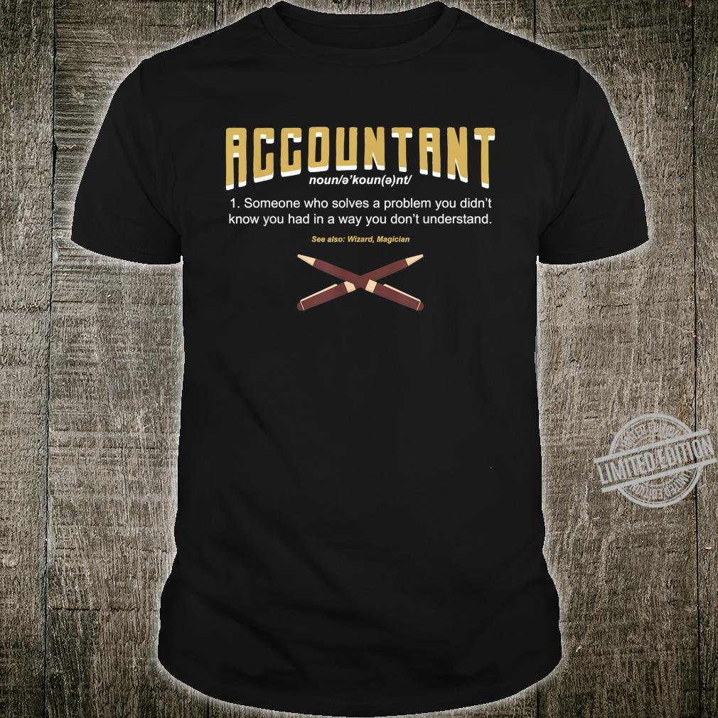 Accountant Someone Who Solves A Problem I Wizard Shirt