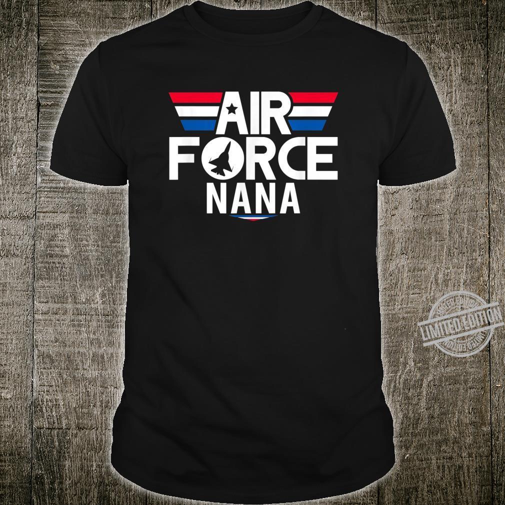 Air Force Proud Nana Shirt 4th of July Military Veteran Shirt