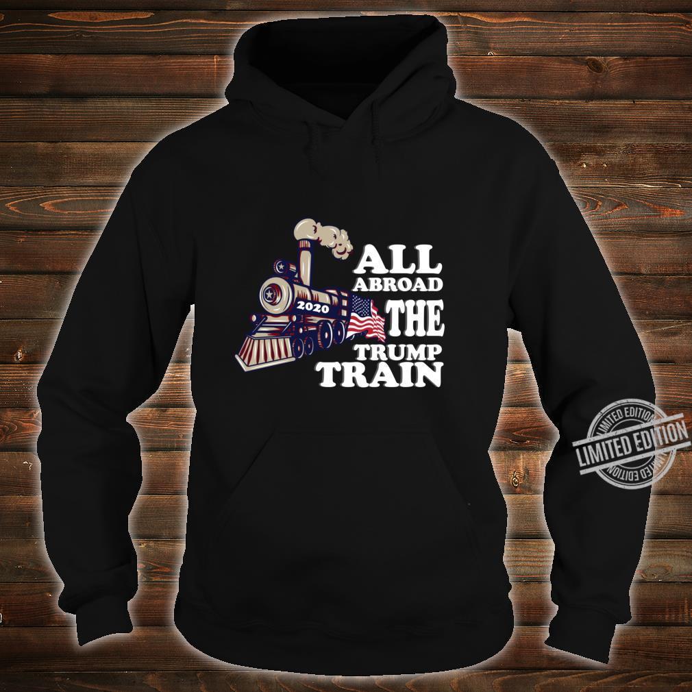 All Aboard the Trump Train 2020 American Flag Election Fun Shirt hoodie