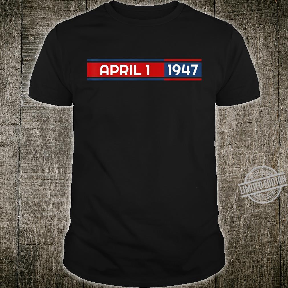 April 1st 1947 Shirt