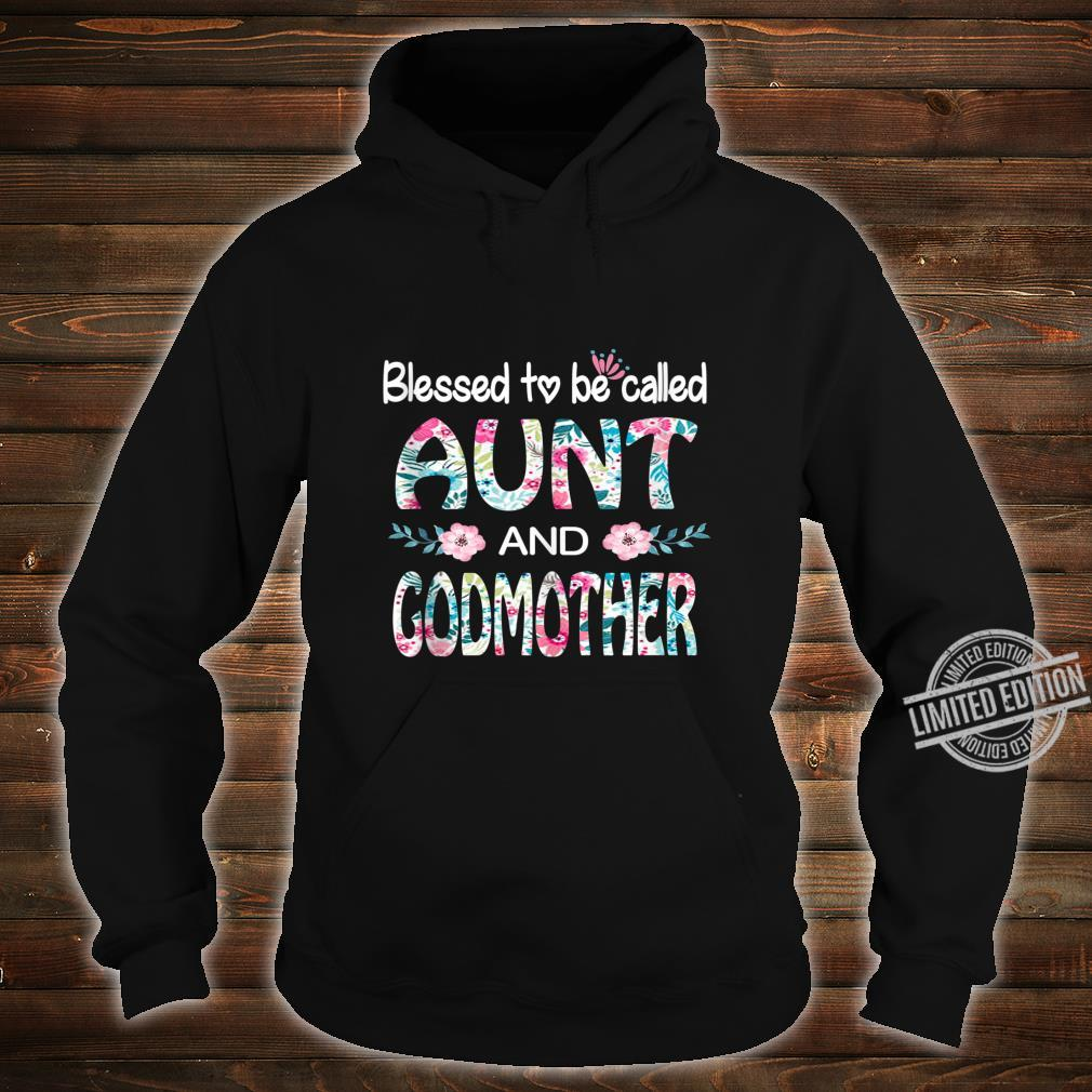 Blessed To Be Called Aunt And GODMOTHER Flower Shirt hoodie