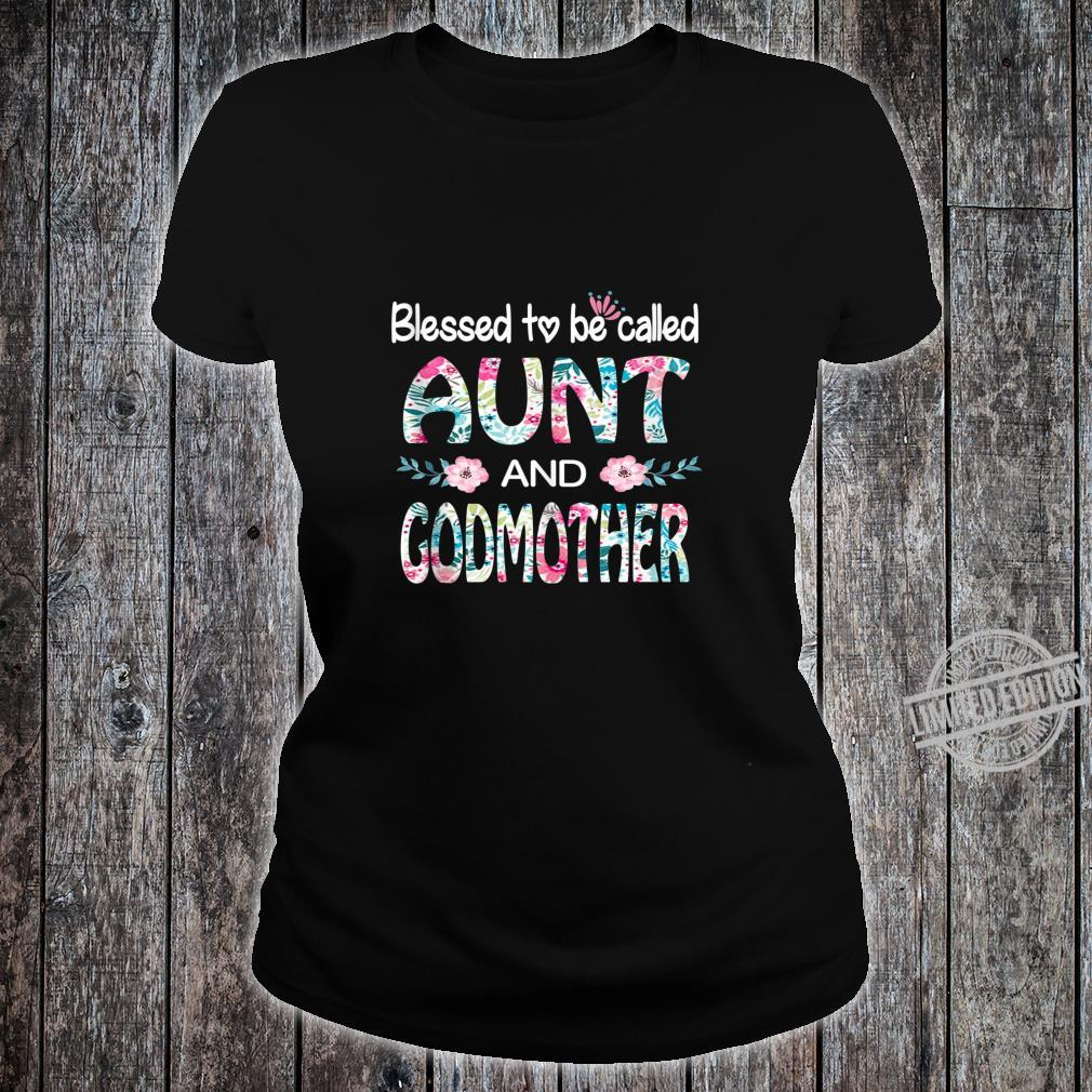 Blessed To Be Called Aunt And GODMOTHER Flower Shirt ladies tee