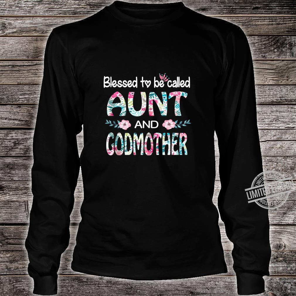 Blessed To Be Called Aunt And GODMOTHER Flower Shirt long sleeved