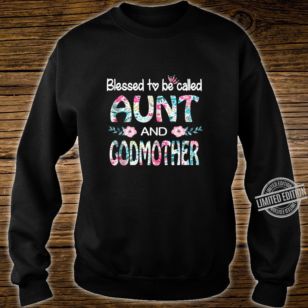 Blessed To Be Called Aunt And GODMOTHER Flower Shirt sweater