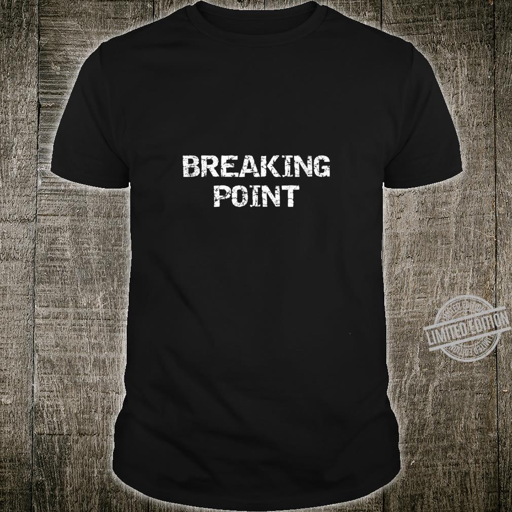 Breaking Point Black Lives Matter Shirt