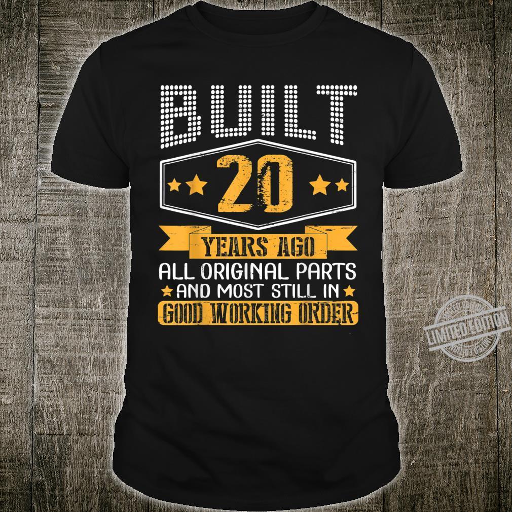 Built 20 Years Ago Original Part Still In Good Working Order Shirt