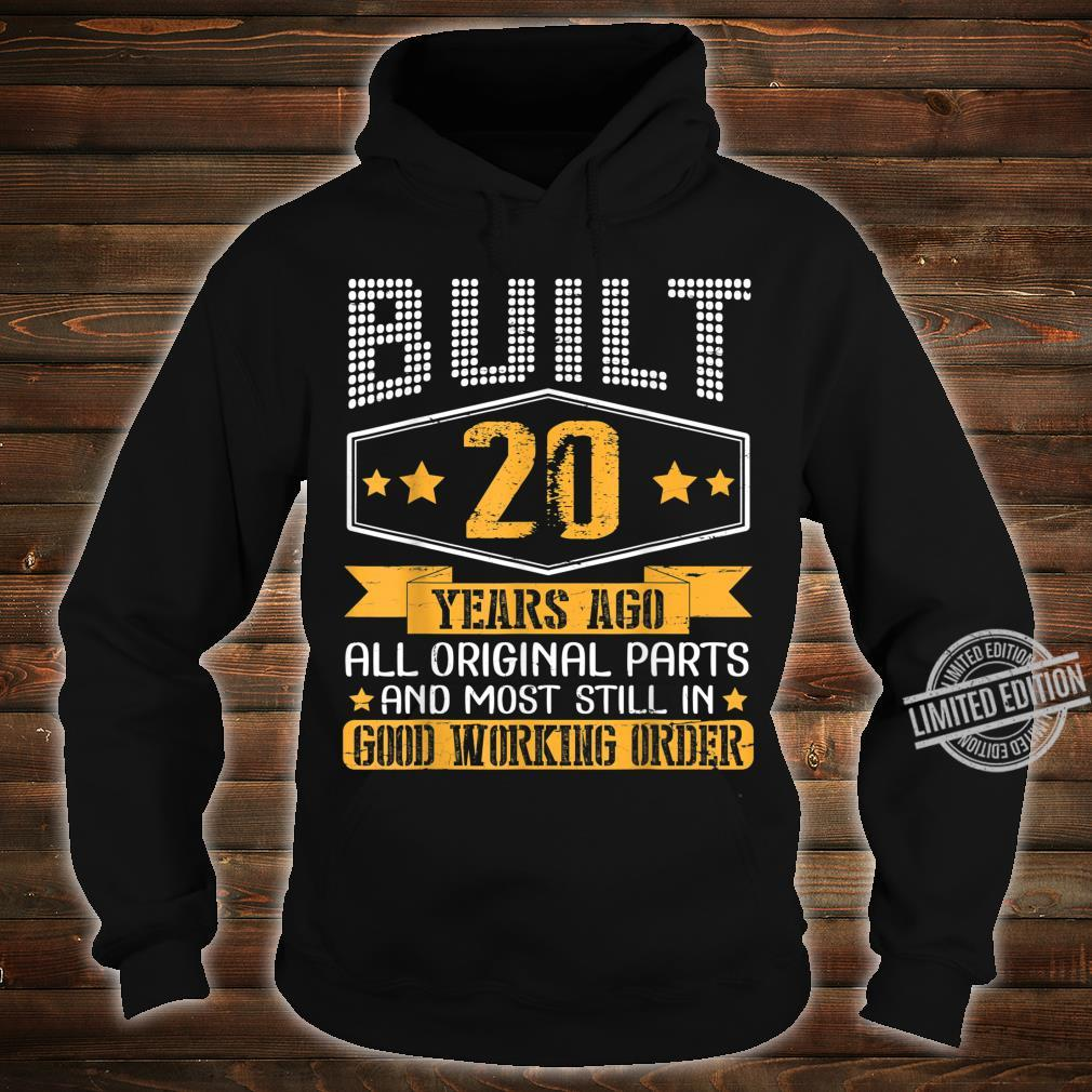 Built 20 Years Ago Original Part Still In Good Working Order Shirt hoodie