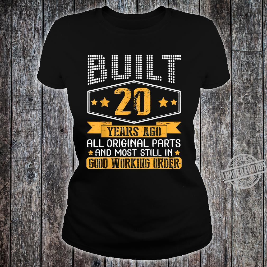 Built 20 Years Ago Original Part Still In Good Working Order Shirt ladies tee