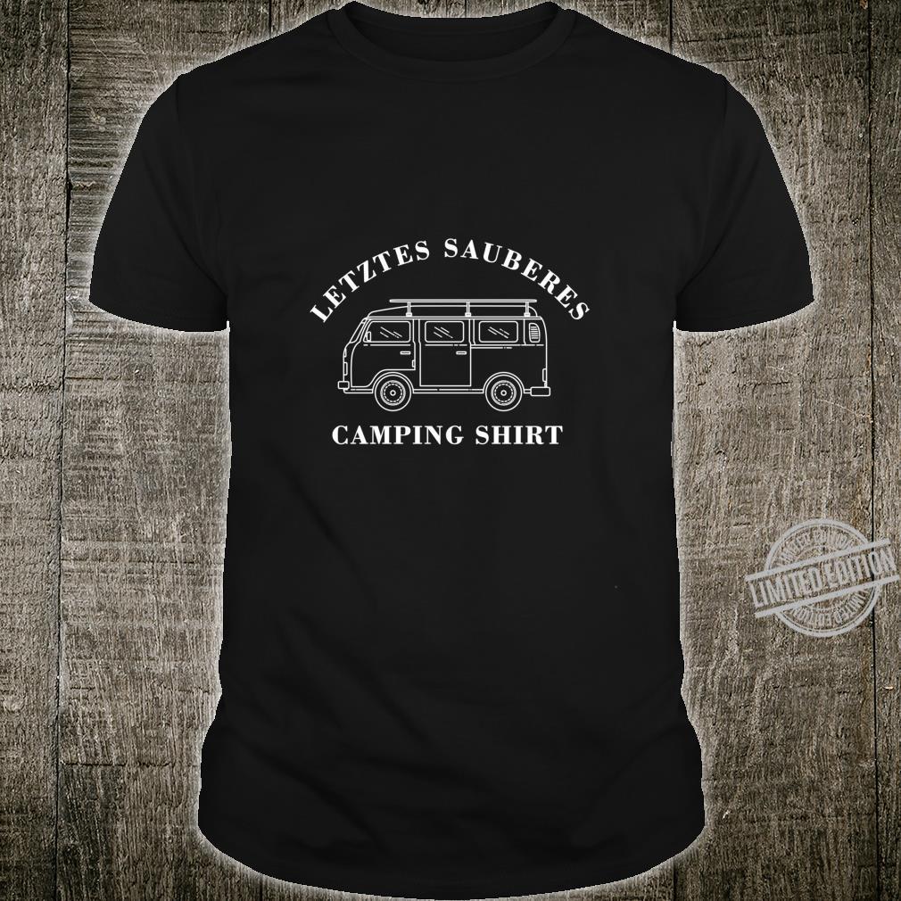 Camping Wohnwagen Spruch Design Letzes Sauberes Camping Langarmshirt Shirt