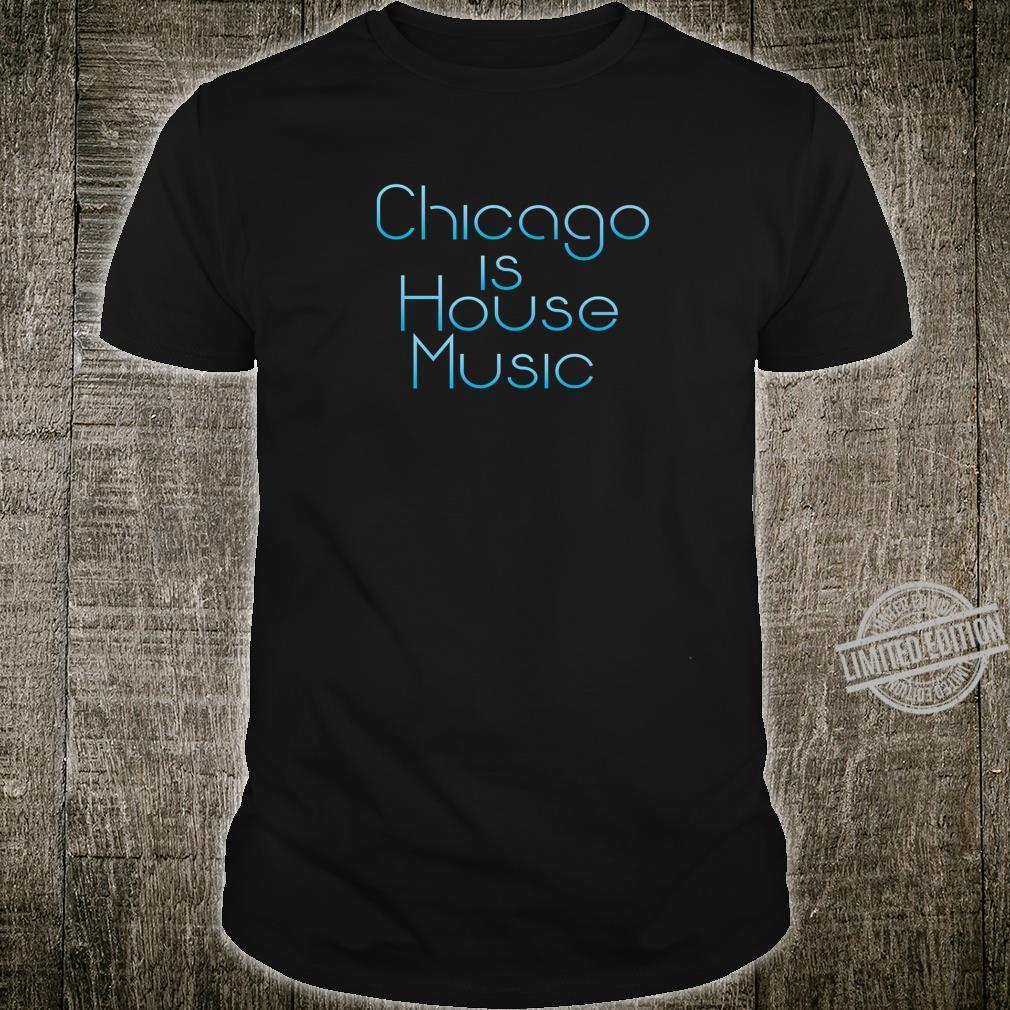 Chicago is Disco House music minimal design Shirt