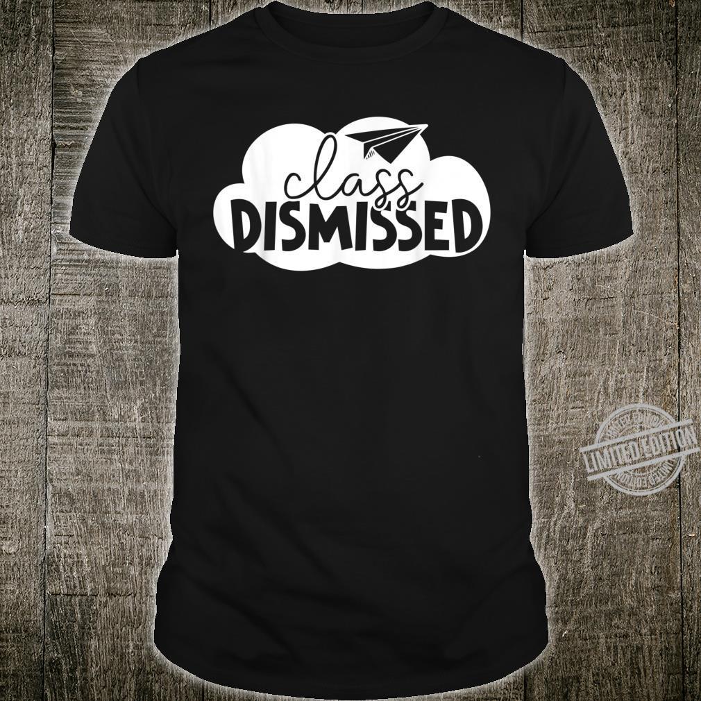 Class Finally Dismissed Teacher Summer Vacation Vacay Shirt