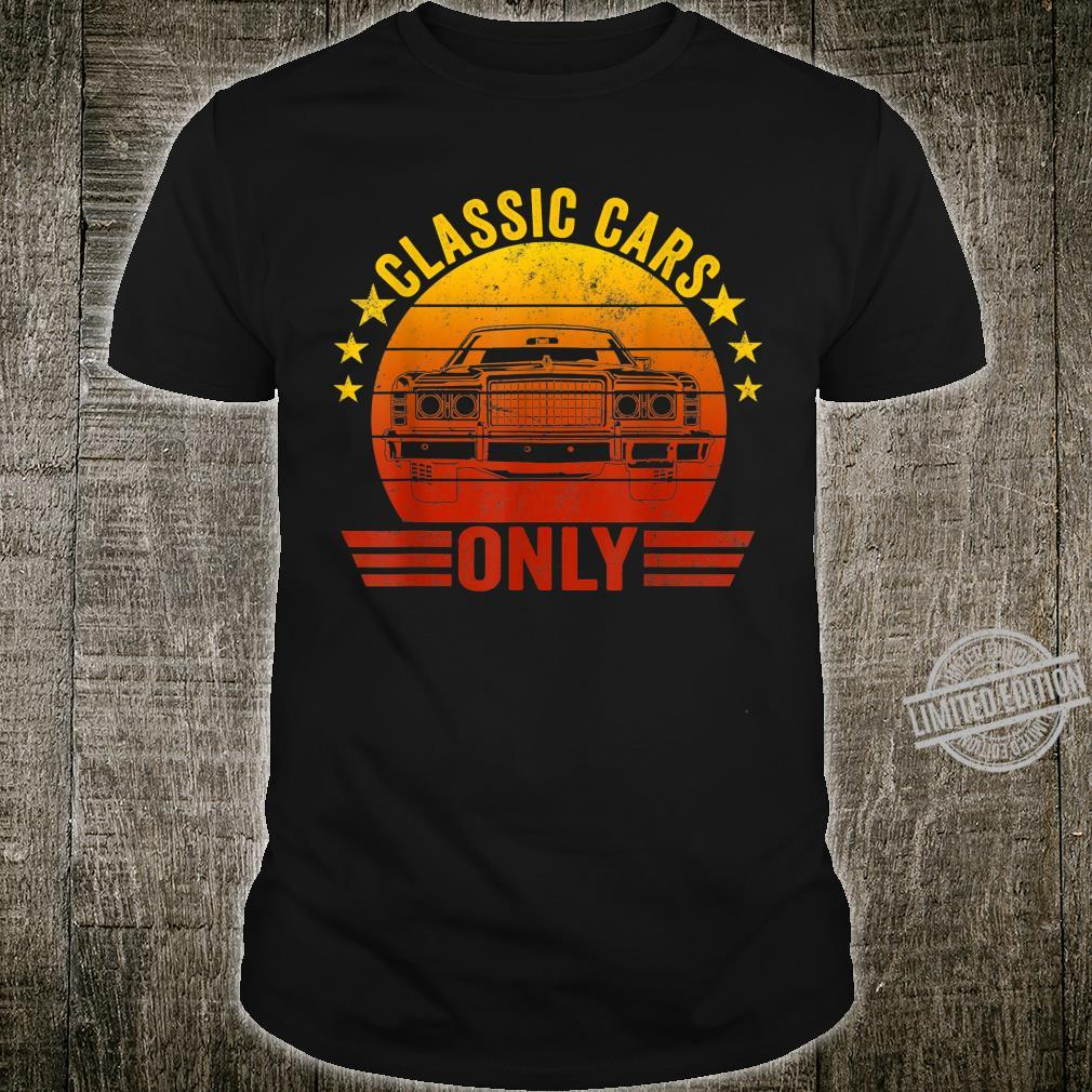 Classic Cars Only Retro Vintage Style Shirt