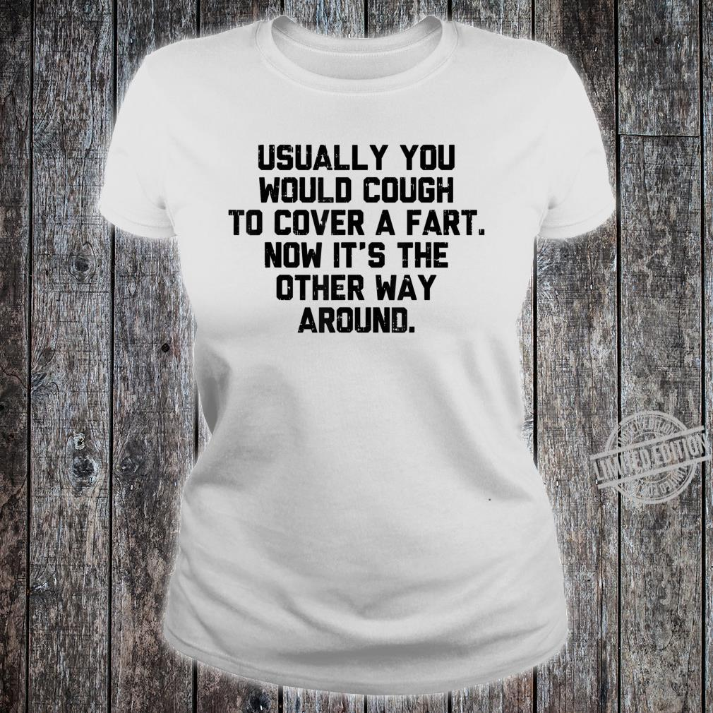 Cough To Cover A Fart Before After Social Distancing Shirt ladies tee