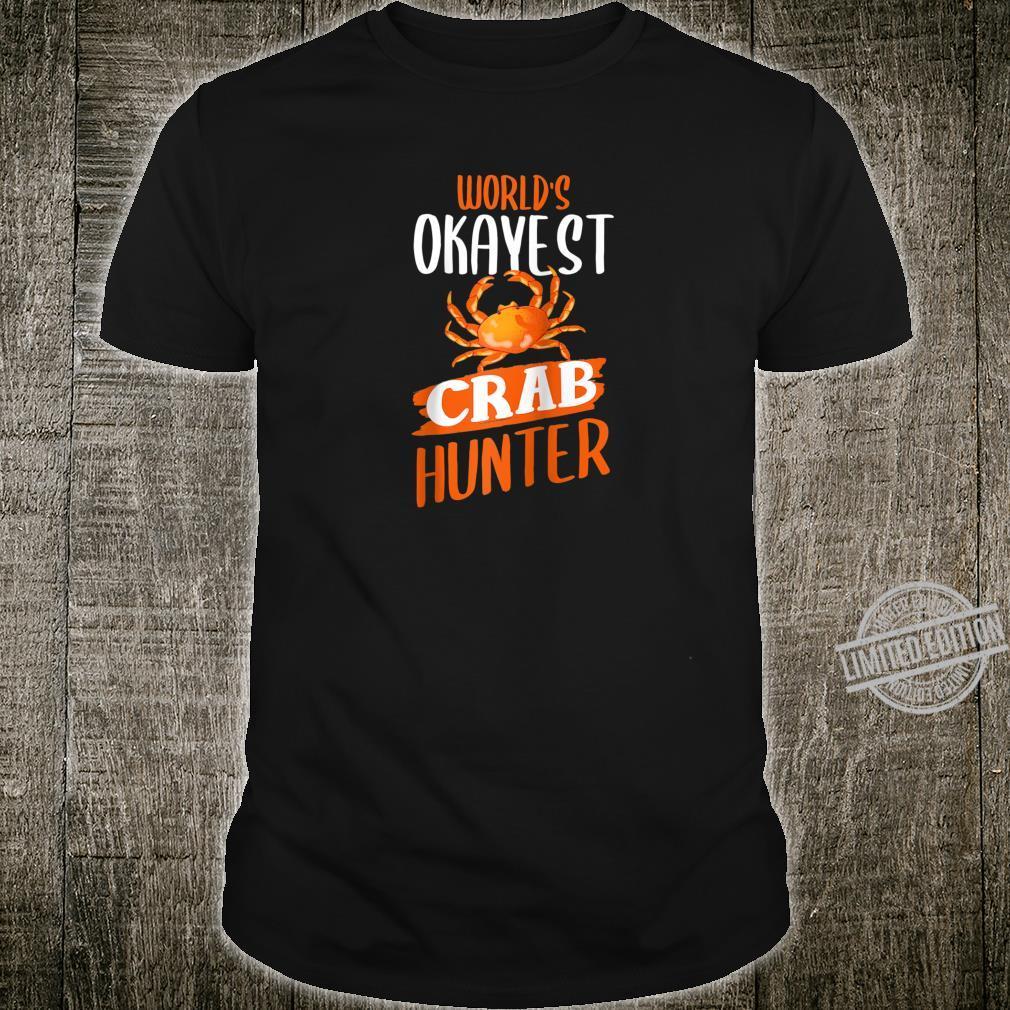 Crab Hunting Shirt Okayest Crab Hunter Crabbing Shirt