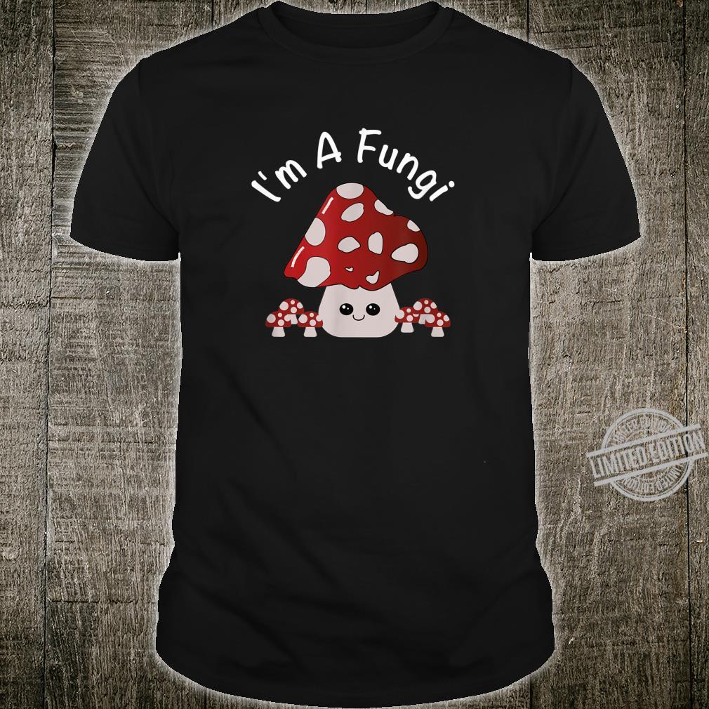 Cute Mushroom I'm A Fungi Mushroom Pun Shirt