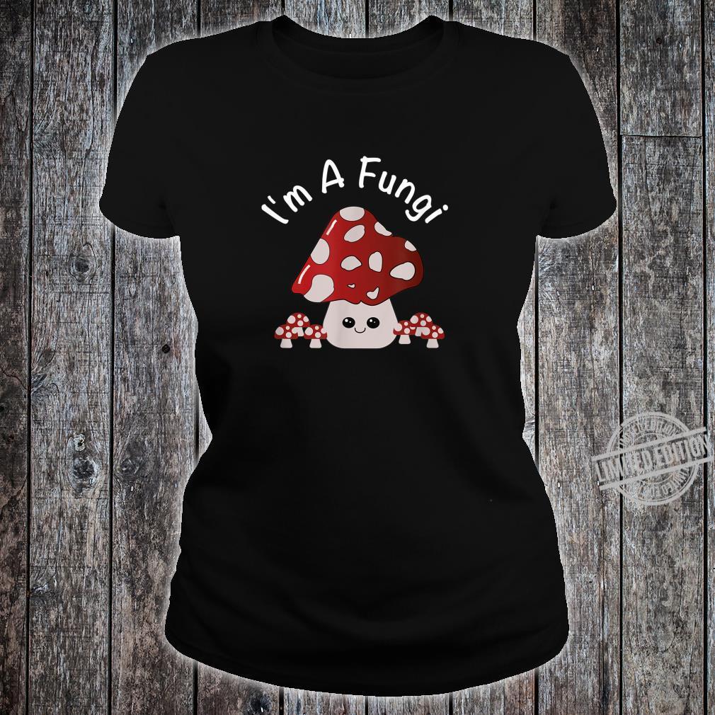 Cute Mushroom I'm A Fungi Mushroom Pun Shirt ladies tee