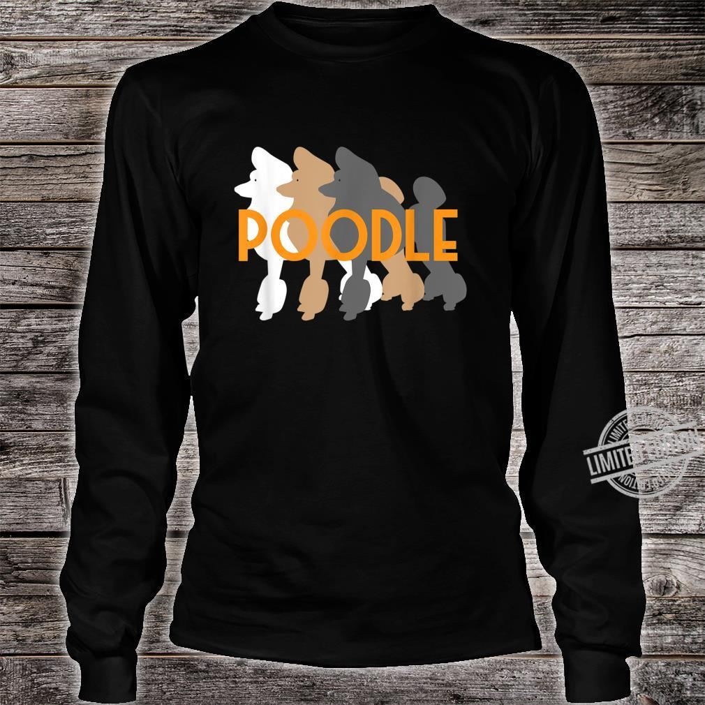 Cute Poodle I Caniche Puppy Dogs Shirt long sleeved