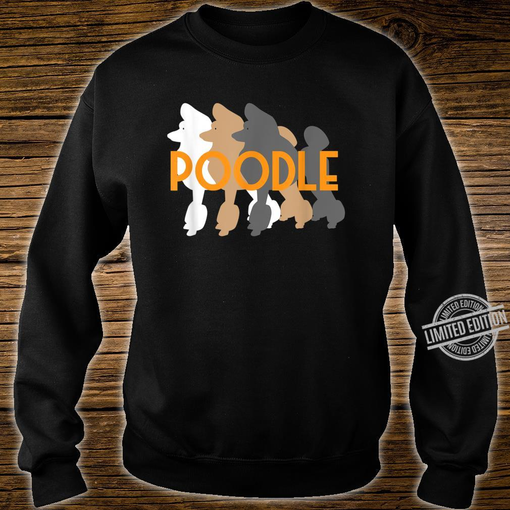 Cute Poodle I Caniche Puppy Dogs Shirt sweater