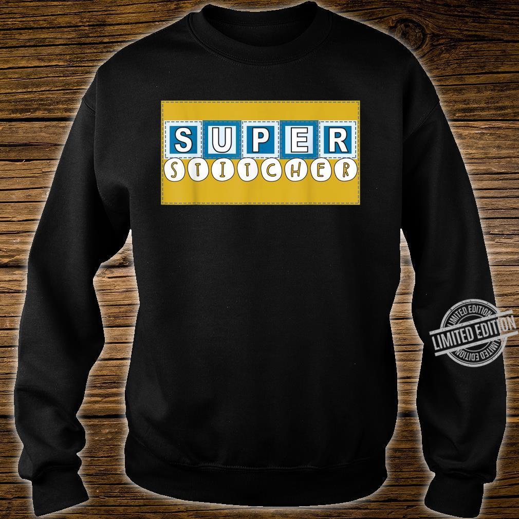 Cute Quilter Super Stitcher Seamstress Sewing Stitch Pattern Shirt sweater