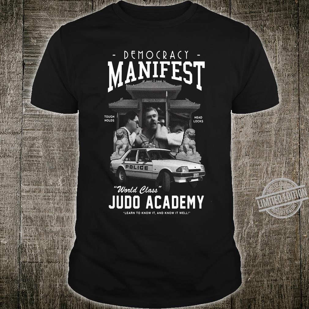 Democracy Manifest World Class Judo Academy Shirt