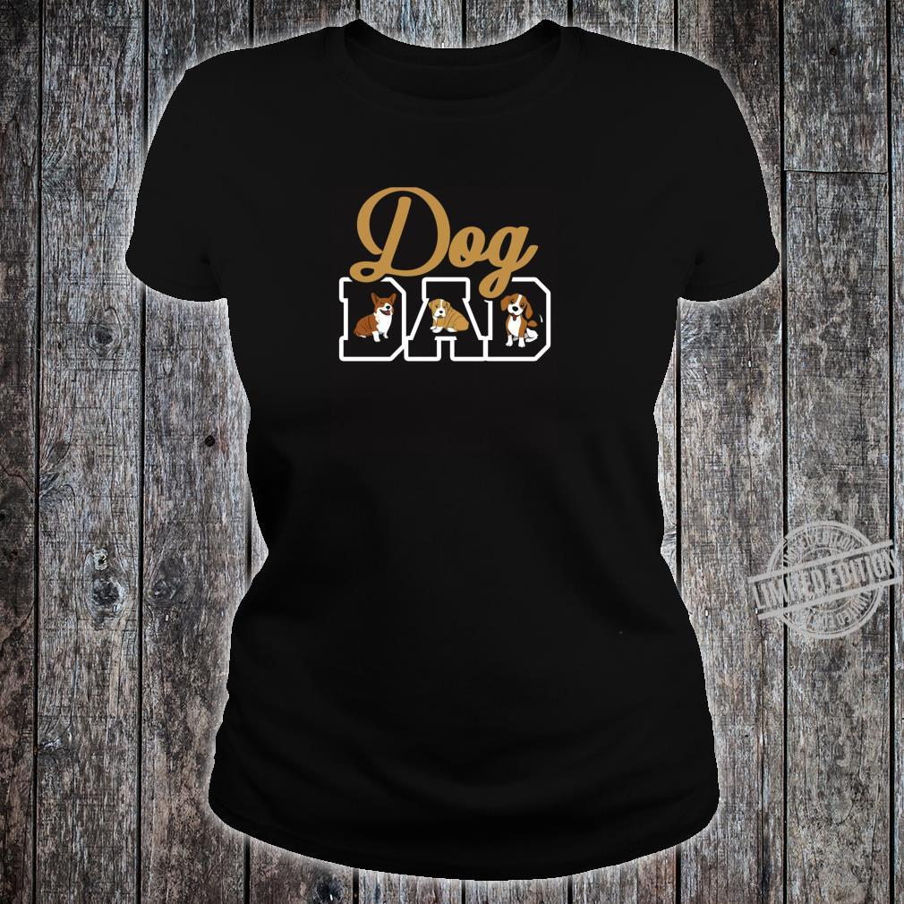Dog Dad Shirt And Puppy Fathers Shirt ladies tee