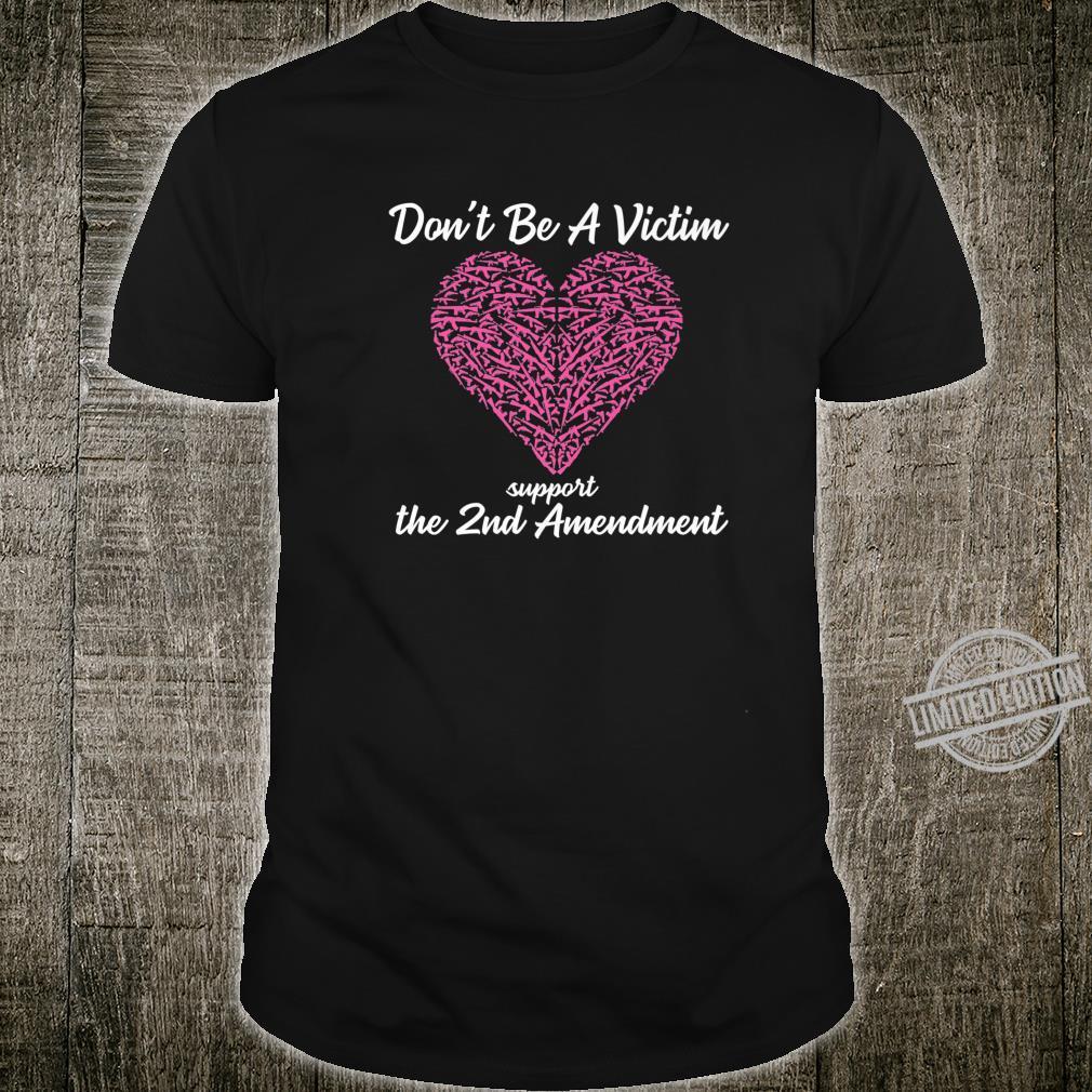 Don't Be A Victim Support 2nd Amendment Pro Gun Rights Shirt
