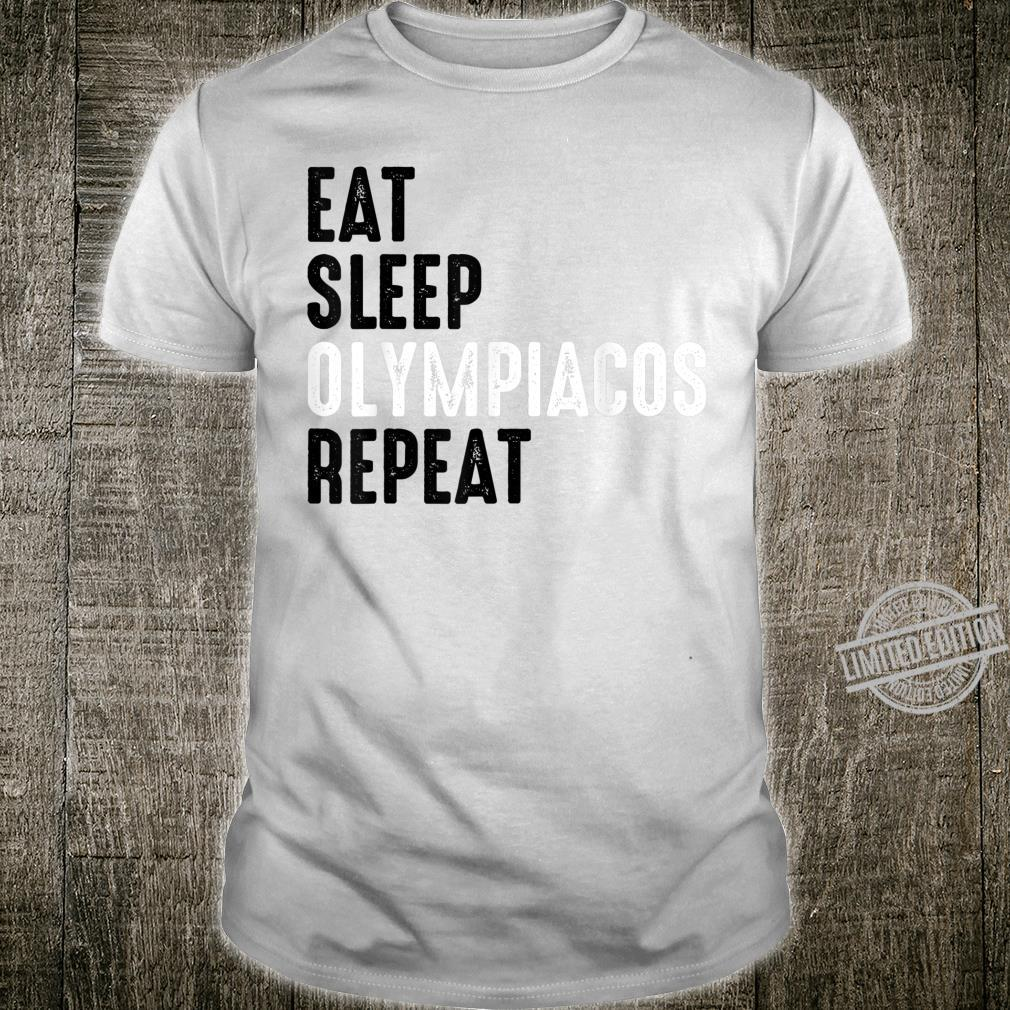 Eat Sleep OLYMPIACOS Repeat FC jersey shirt for fans Shirt