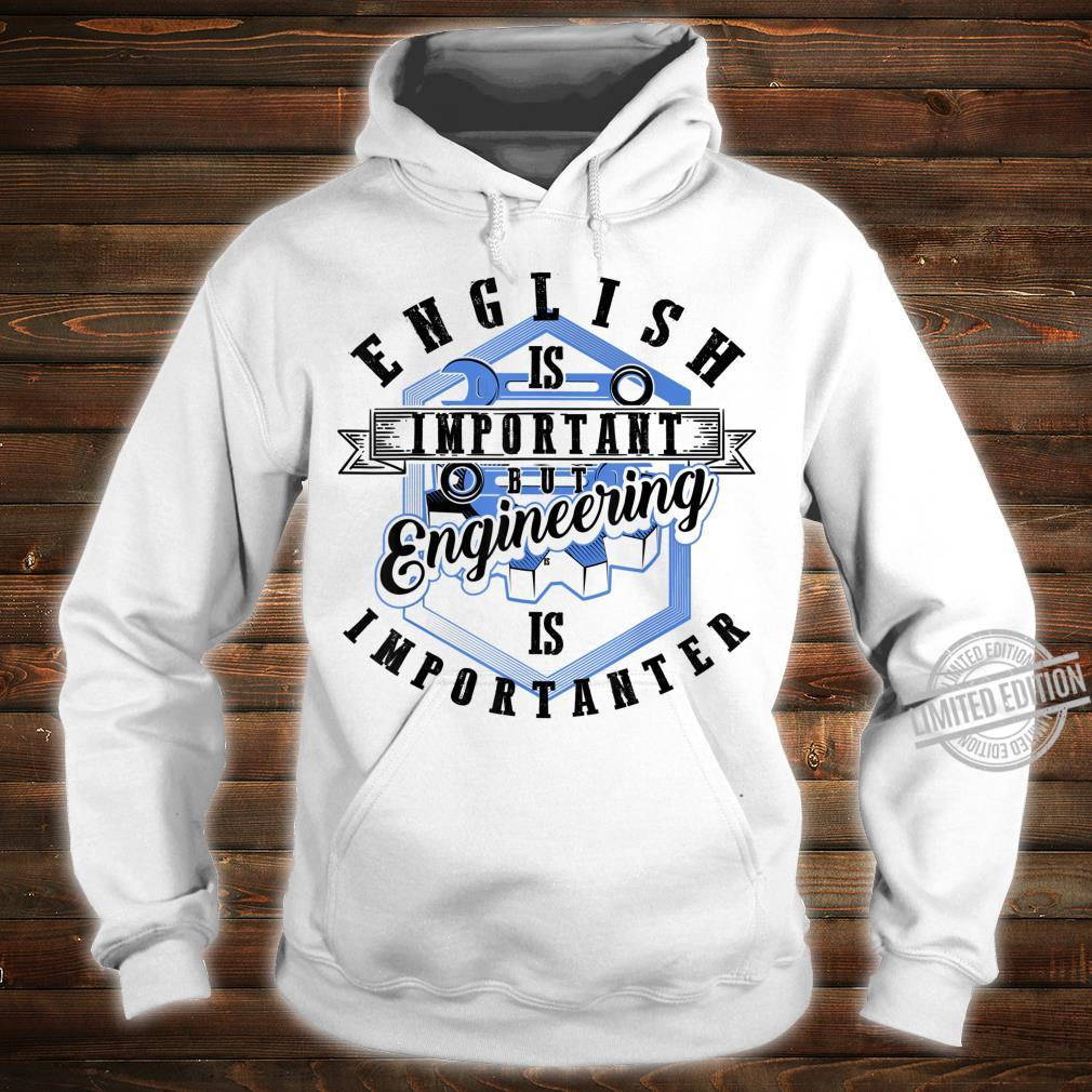 English Is Important But Engineering Is Importanter Shirt hoodie