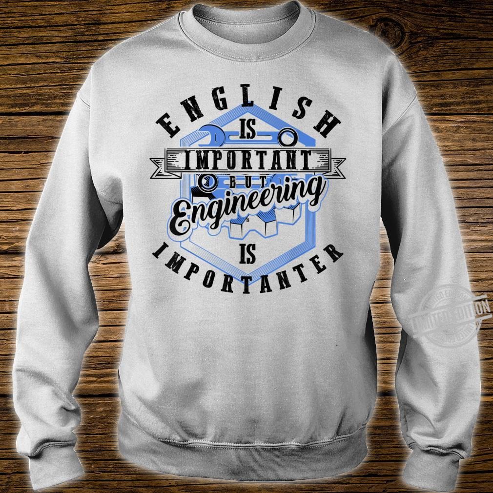 English Is Important But Engineering Is Importanter Shirt sweater
