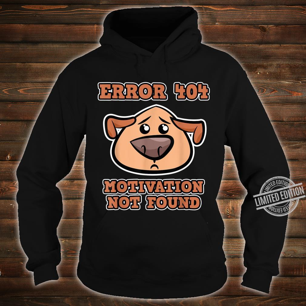 Error 404 Motivation not found with Dogs Error 404 Shirt hoodie