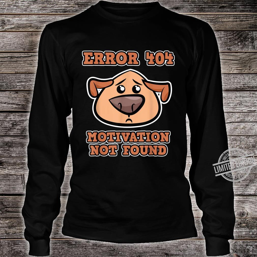 Error 404 Motivation not found with Dogs Error 404 Shirt long sleeved