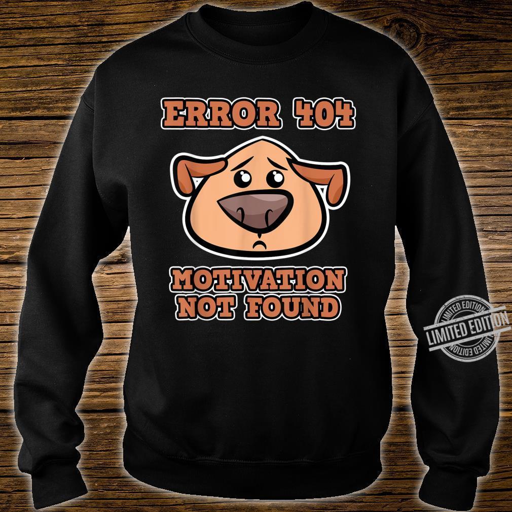 Error 404 Motivation not found with Dogs Error 404 Shirt sweater