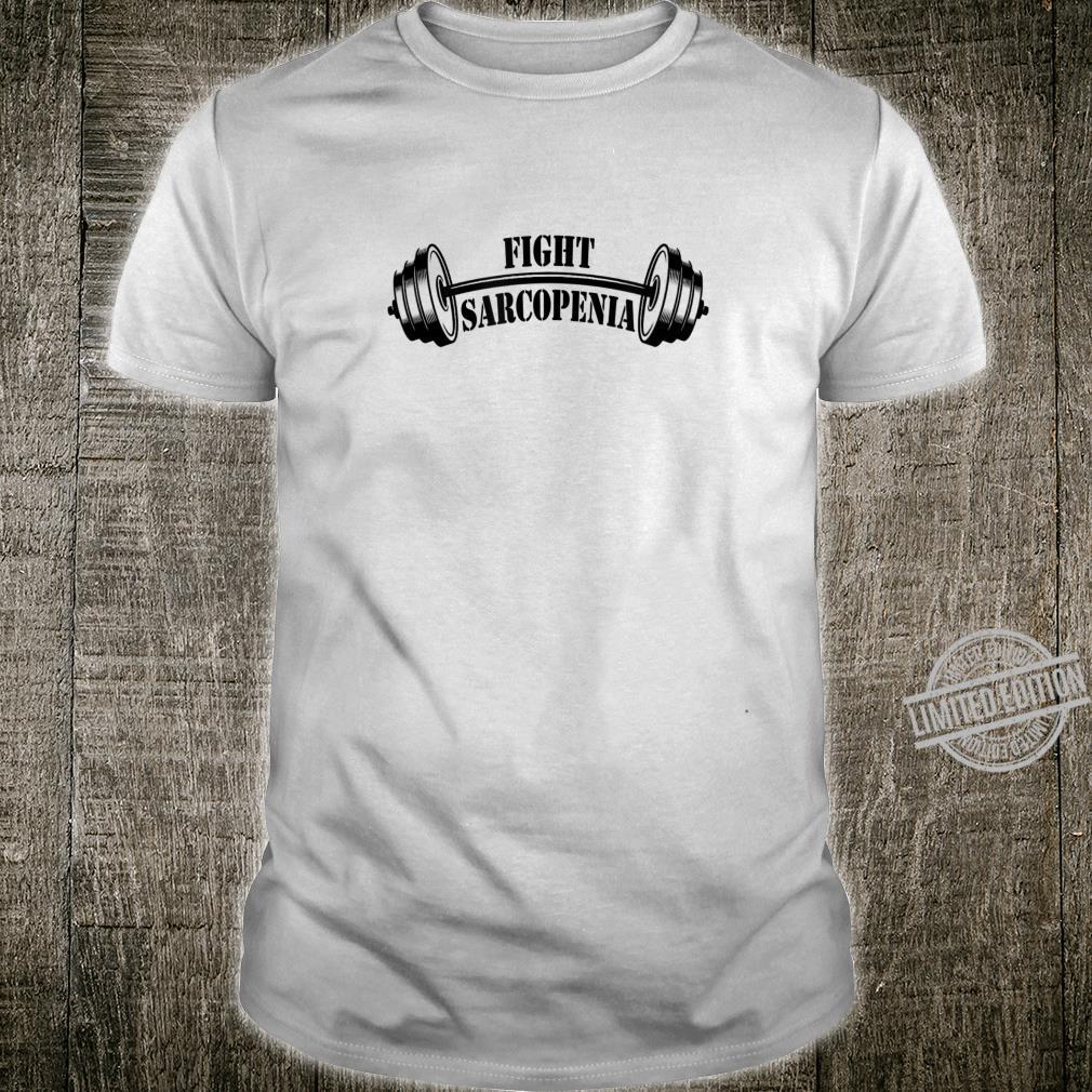 Fight Sarcopenia Barbell Muscular Degeneration Shirt