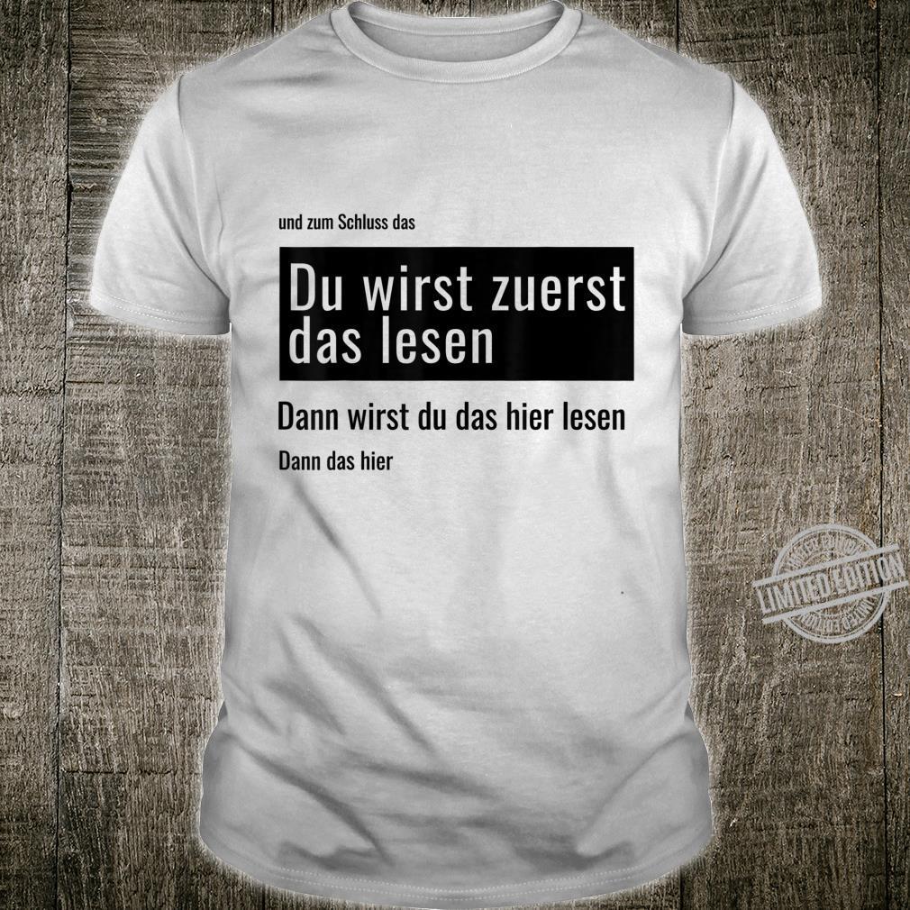 FunShirt Shirt with German Text Du werden erste das Les, dann das, dann hier [Text in German] Shirt