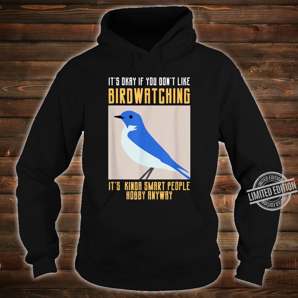 Funny Birdwatching Shirt For Smart Birder Cool Bir Shirt hoodie
