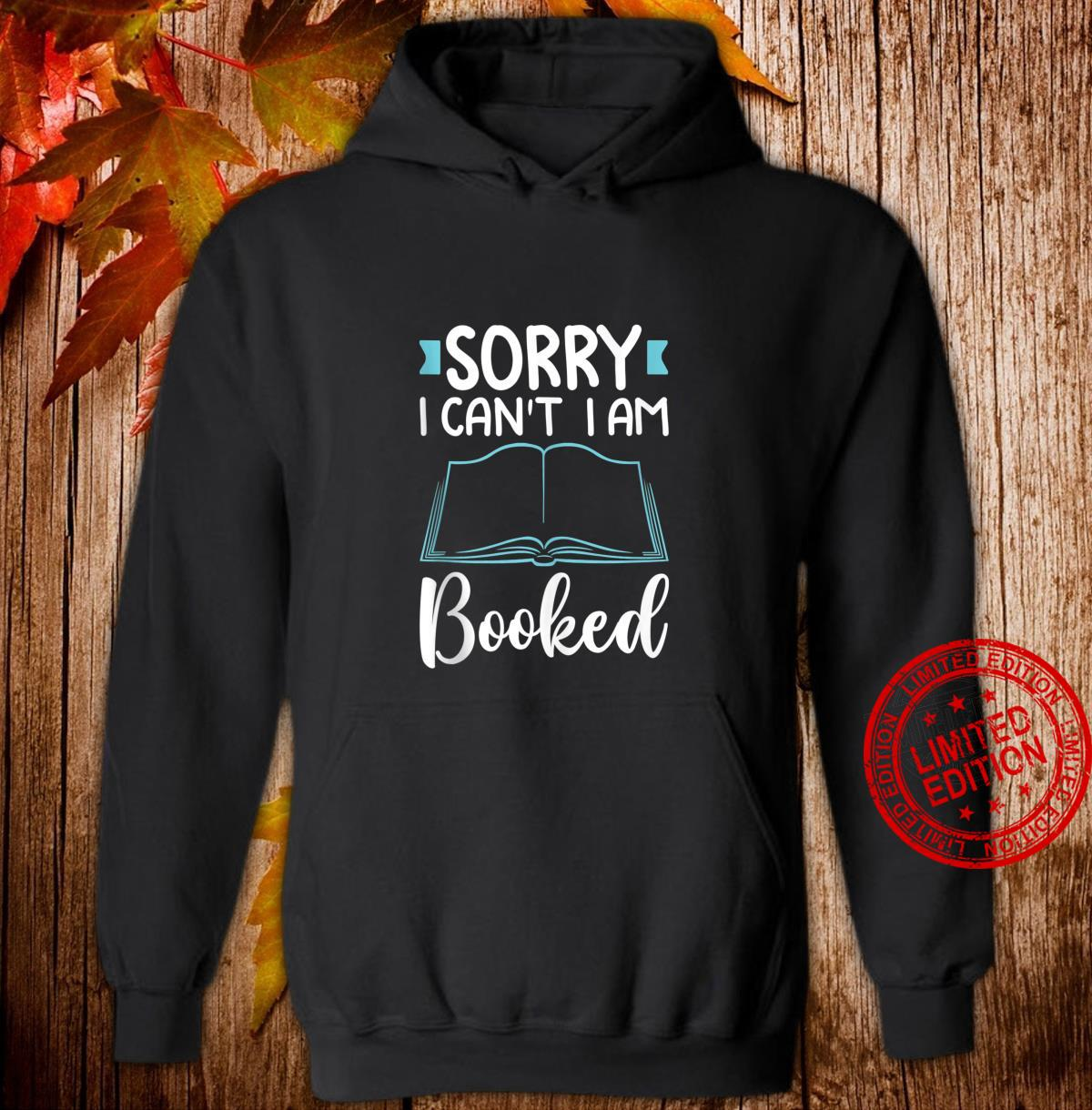 Funny Reading Lovers Sorry I'm Booked Book Shirt hoodie