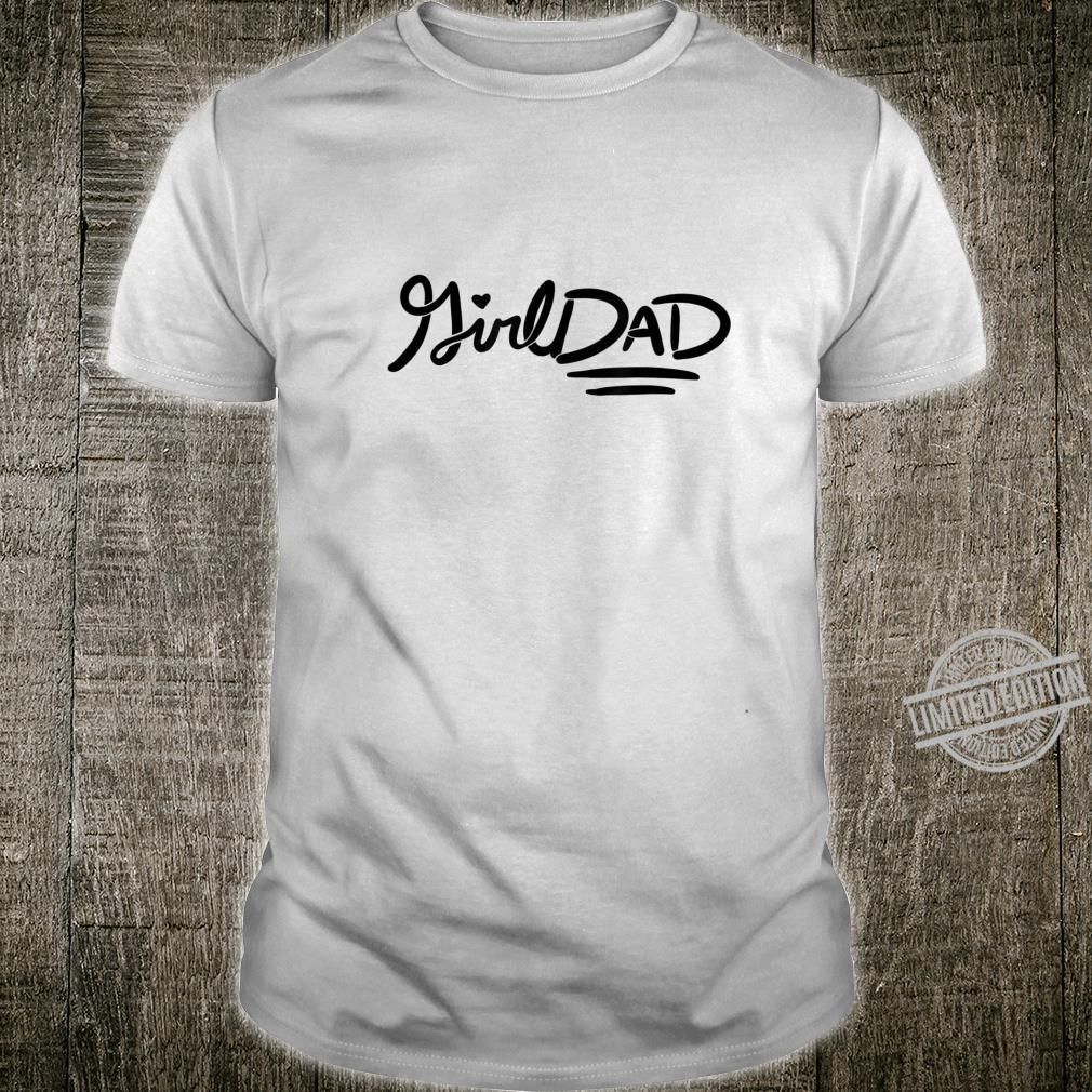 Girl Dad father's day girldads art girldad Shirt