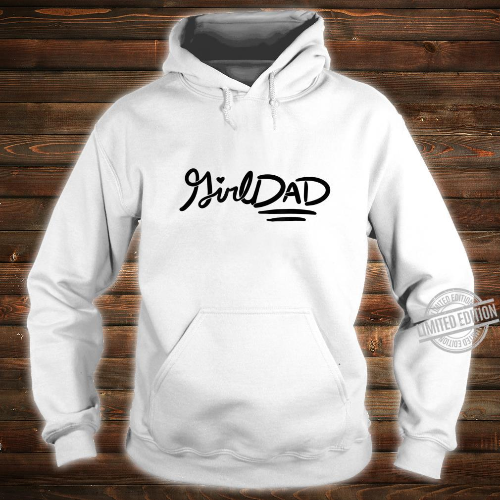 Girl Dad father's day girldads art girldad Shirt hoodie