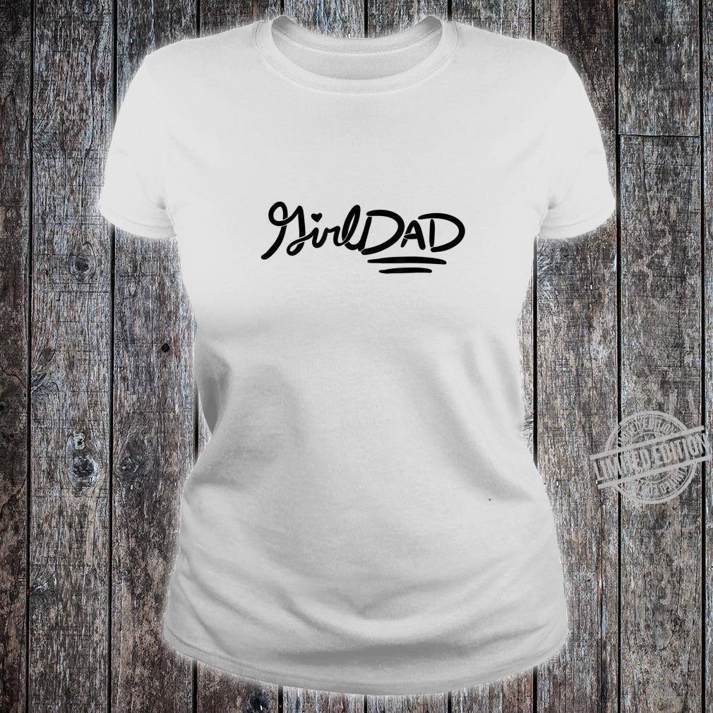 Girl Dad father's day girldads art girldad Shirt ladies tee